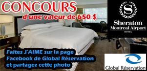 """Concours """"Faites J'AIME"""" sur la page Facebook de Global Réservation et partagez le concours en collaboration avec Le Sheraton Montréal Aéroport Hôtel dans la région de Montréal"""